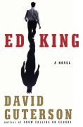 Book Cover - David Guterson ED KING a Novel