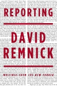 Chip Kidd Book Cover - David Remnick Reporting Writing from New Yorker Book