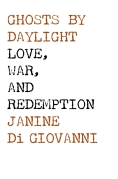 Janine Di Giovanni Ghosts By Daylight Book