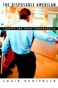 Chip Kidd Book Cover - Louis Uchitelle The Disposable American Layoff and Their Consequences Book