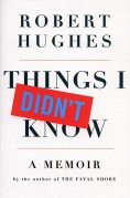Chip Kidd Book Cover- Robert Hughes Things I Didnt Know a Memoir Book