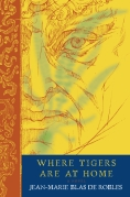 Where Tigers Are at Home Jean Marie Blas de Robles - Book Jacket Cover by Chip Kidd