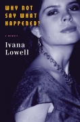 Chip Kidd Book Cover - Why Not Say What Happened a Memoir Ivana Lowell Book
